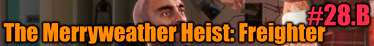 GTA 5 Single PLayer Walkthrough - The Merryweather Heist: Freighter