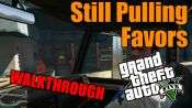 GTA 5 Single PLayer Walkthrough - Still Pulling Favors