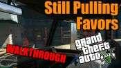 GTA 5 Single PLayer Walkthrough - Still Pulling Favors