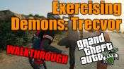 GTA 5 Single PLayer Walkthrough - Exercising Demons: Trevor
