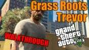 GTA 5 Walkthrough - Grass roots: Trevor