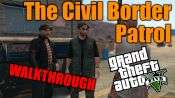 GTA 5 Walkthrough - Civil de la Patrulla Fronteriza