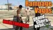GTA 5 pas à pas - Rampage: Vagos
