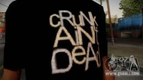Crunk Aint Dead Shirt Black for GTA San Andreas third screenshot