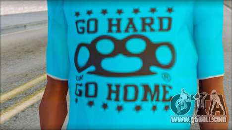 Go hard or Go home Shirt for GTA San Andreas third screenshot