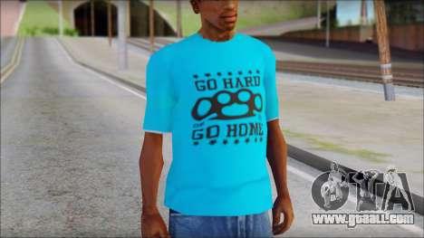 Go hard or Go home Shirt for GTA San Andreas